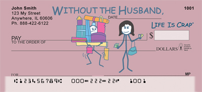 Without the Husband... Life Is Crap Personal Checks